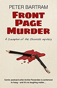 Front Page Murder: A Crampton of the Chronicle mystery by [Bartram, Peter]