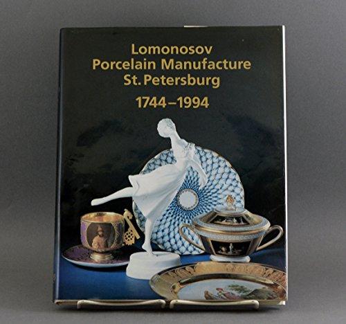 250 Years of Lomonosov Porcelain Manufacture St. Petersburg: 1744-1994 Hardcover – Import, 1994