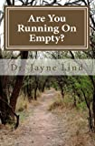 Are You Running on Empty?, Jayne Lind, 1456443364