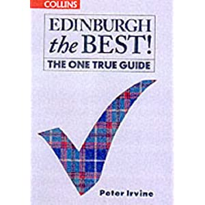Edinburgh the Best!: The One True Guide
