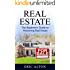Real Estate: The Beginner's Guide to Mastering Real Estate