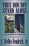 They Did Not Stand Alone, Jr. Fendrich, 1608132706