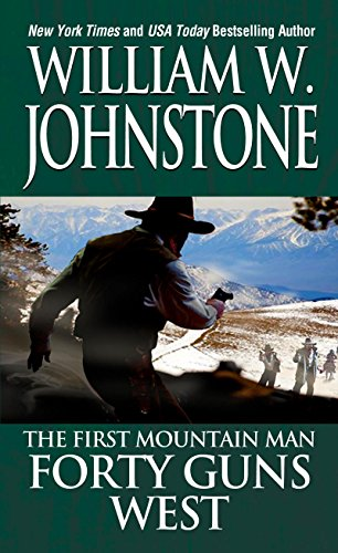 Forty Guns West (Preacher/First Mountain Man Book 4)