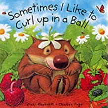Sometimes I Curl Up in a Ball (Little Wombat) by Vicki Churchill (2001-06-29)