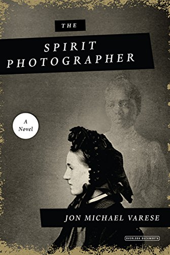 Image of The Spirit Photographer: A Novel