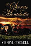 The Secrets of the Montebellis: Escape is only the first of her dreams by  Cheryl Colwell in stock, buy online here