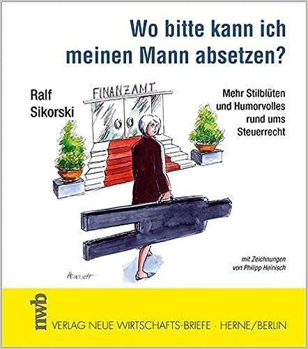 Cover des Buchs: Wo bitte kann ich meinen Mann absetzen?: Mehr Stilblüten und Humorvolles rund ums Steuerrecht.