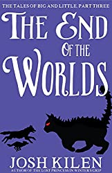 The End of The Worlds (Big and Little #3) (Tell Me A Story Bedtime Stories for Kids Book 7)