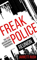 Freak Police: Reunion (A paranormal procedural) (The Jackson Cane Adventures Book 1)