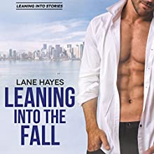 Leaning into the Fall: Leaning Into Stories, Book 2 Audiobook by Lane Hayes Narrated by Nick J. Russo