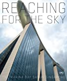 Reaching for the Sky: The Making of Marina Bay Sands offers