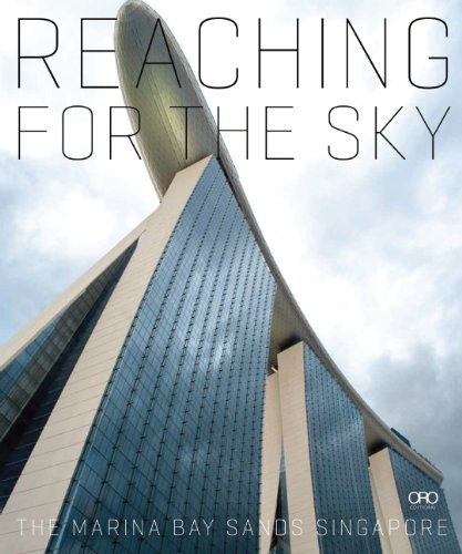 Reaching for the Sky: The Making of Marina Bay Sands pdf