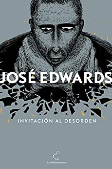 Invitación al desorden (Spanish Edition) by [José Edwards]
