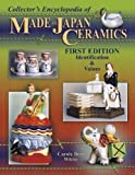 Collector's Encyclopedia of Made in Japan Ceramics by Carole B. White (2005-06-01)