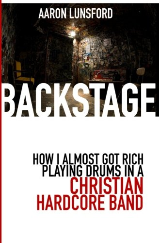 Backstage: How I Almost Got Rich Playing Drums in a Christian Hardcore - Asap Drum