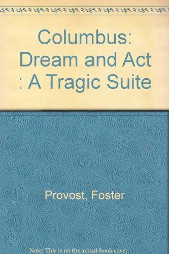 Columbus: Dream and Act : A Tragic Suite