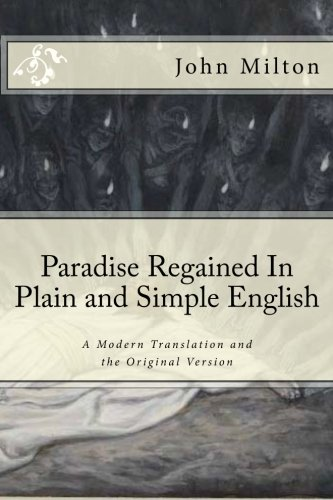Paradise Regained In Plain and Simple English: A Modern Translation and the Original Version