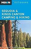 Moon Sequoia & Kings Canyon Camping & Hiking (Moon Outdoors)