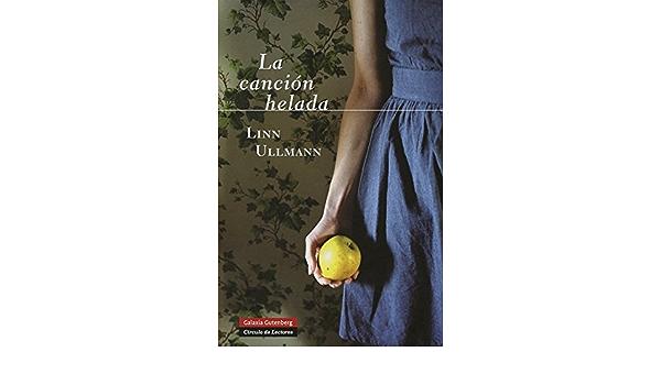 La Canción Helada Galaxia Nova Spanish Edition Ullmann Linn Baggethun Kirsti Lorenzo Torre Asunción 9788415472971 Books