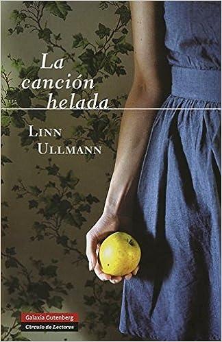 La Canción Helada (GALAXIA NOVA): Amazon.es: Linn Ullmann, Kirsti Baggethun, Asunción Lorenzo Torre: Libros