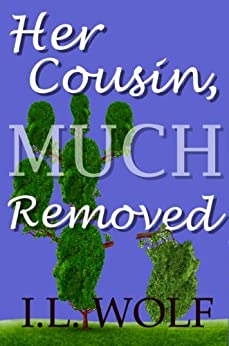 Her Cousin, Much Removed by [Wolf, I. L.]