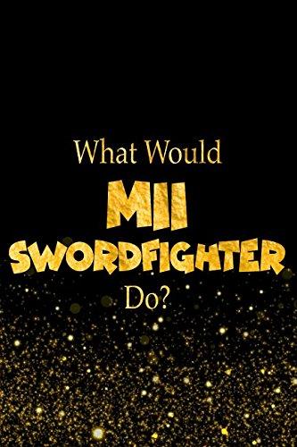 Download What Would Mii Swordfighter Do?: Designer Notebook For Fans Of Super Smash Bros pdf epub