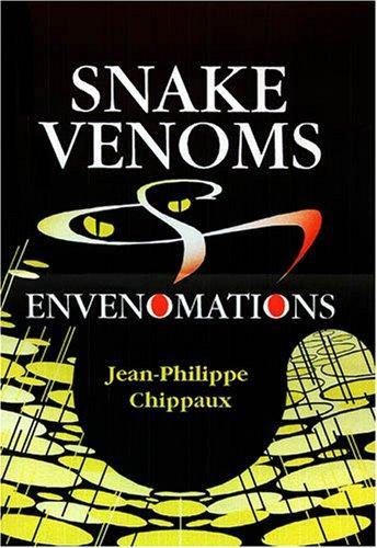 Snake Venoms and Envenomations