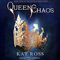 QUEEN OF CHAOS: THE FOURTH ELEMENT SERIES, BOOK 3