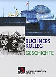 Buchners Kolleg Geschichte - Ausgabe Niedersachsen Abitur 2014/2015 / Abitur 2016