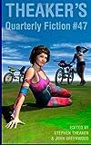 Theaker's Quarterly Fiction #47, Stephen Theaker, 1499338694
