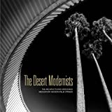 img - for Desert Modernists: The Architects Who Envisioned Midcentury Modern Palm Springs book / textbook / text book