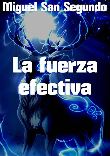 La fuerza efectiva (Spanish Edition) Kindle Edition