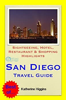 san diego travel guide sightseeing hotel restaurant shopping highlights