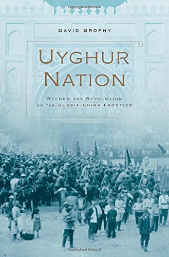 (Uyghur Nation: Reform and Revolution on the Russia-China Frontier)