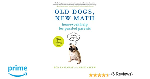 Amazon.com: Old Dogs, New Math: Homework Help for Puzzled Parents ...