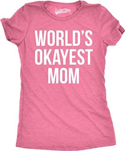 Crazy Dog TShirts - Worlds Okayest Mom T Shirt Funny Mothers Day Shirts Gifts for Mommy - Camiseta Para Mujer rosado