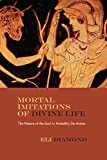 Mortal Imitations of Divine Life: The Nature of the Soul in Aristotle's De Anima (Rereading Ancient Philosophy)