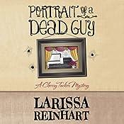 Portrait of a Dead Guy: A Cherry Tucker Mystery | Larissa Reinhart