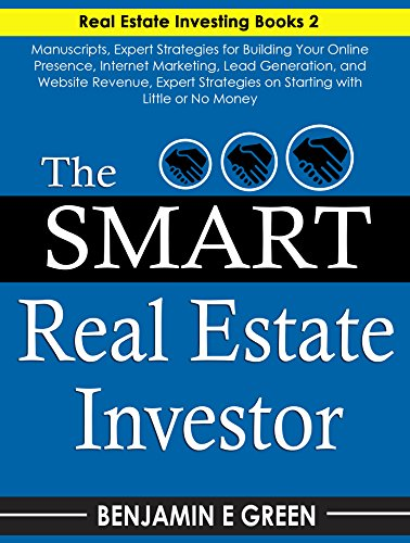 The Smart Real Estate Investor: Real Estate Book Bundle 2 Manuscripts Expert Strategies on Real Estate Investing, Starting with Little or No Money, Proven Methods for Investing in Real Estate (Best Income Property Locations)