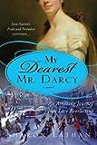 My Dearest Mr. Darcy: An amazing journey into love everlasting (The Darcy Saga Book 3)