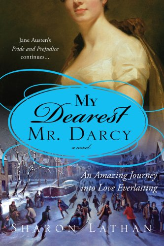 My dearest mr darcy an amazing journey into love everlasting the my dearest mr darcy an amazing journey into love everlasting the darcy saga fandeluxe Choice Image