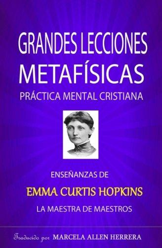 Grandes Lecciones Metafisicas: Ensenanzas de Emma Curtis (Spanish Edition) [Marcela Allen Herrera] (Tapa Blanda)