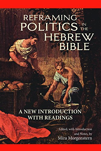 Reframing Politics in the Hebrew Bible: A New Introduction with Readings