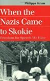 When the Nazis Came to Skokie (Landmark Law Cases & American Society)