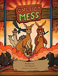One Hot Mess: A Child's Environmental Fable, An Australian Fantasy Adventure