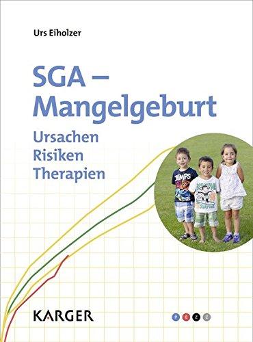 SGA - Mangelgeburt: Ursachen - Risiken - Therapien.