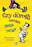 img - for Czy dorosli zawsze maja racje? book / textbook / text book
