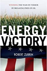 Energy Victory: Winning the War on Terror by Breaking Free of Oil Hardcover October 31, 2007 Hardcover
