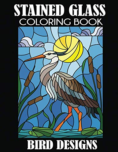 Stained Glass Coloring Book: Bird Designs]()