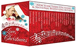 Love, Christmas - Holiday stories that will put a song in your heart! by [Banks, Leanne, Mimi Barbour, Joan Reeves, Mona Risk, Patricia Rosemoor, Rebecca York, Denise Devine, Donna Fasano, Traci Hall, Taylor Lee, Stephanie Queen, Jennifer St. Giles, Alicia Street, Katy Walters, Rachelle Ayala, Jacquie Biggar, Michele Hauf, Dani Haviland, Nancy Radke, Cynthia Cooke]